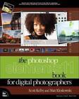 The Photoshop Elements 11 Book for Digital Photographers von Scott Kelby und Matt Kloskowski (2012, Taschenbuch)