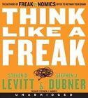 Think Like a Freak CD: The Authors of Freakonomics Offer to Retrain Your Brain by Steven D Levitt, Stephen J Dubner (CD-Audio, 2014)