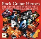 Rock Guitar Heroes: The Illustrated Encyclopedia of Artists, Guitars and Great Riffs by Flame Tree Publishing (Hardback, 2014)