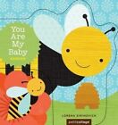 You are My Baby: Garden by Chronicle Books (Board book, 2014)