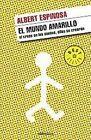 El Mundo Amarillo / The Yellow World 9788483469071 by Albert Espinosa Paperback