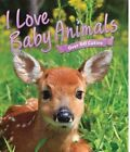 I Love: Baby Animals by Camilla de la Bedoyere (Other book format, 2014)