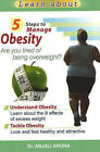5 Steps to Manage Obesity: Are You Tired of Being Overweight? by Dr. Anjali Arora (Paperback, 2007)