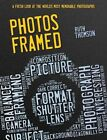 Photos Framed: A Fresh Look at the World's Most Memorable Photographs by Ruth Thomson (Hardback, 2014)