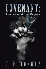 Covenant : Covenant of the Reborn by T. E. Joshua (2014, Hardcover)