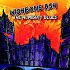 Almighty Blues von Wishbone Ash (2015)