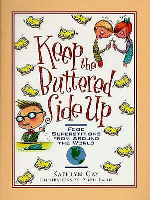 Keep the Buttered Side Up : Food Superstitions from Around the World Hardcover