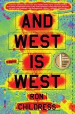 And West Is West Novel by Ron Childress Air Force drone pilot ARC Softcover NEW