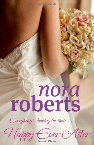 Happy Ever After: Number 4 in series (Bride Quartet) By Nora Ro .9780749929305