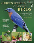 Garden Secrets for Attracting Birds: A Bird-By-Bird Guide to Favored Plants by Rachael Lanicci (Paperback / softback, 2009)