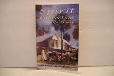 The Spirit Connection : Back to Cassadaga by Janet Karcher & John Hutchinson