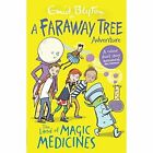 The Land of Magic Medicines: A Faraway Tree Adventure by Enid Blyton (Paperback, 2016)