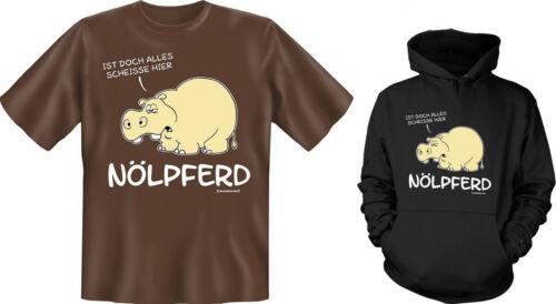 Kapuzenshirt Hoodie od T-Shirt Nölpferd Ist doch alles Scheisse hier Neu