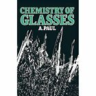 Chemistry of Glasses by A Paul (Paperback / softback, 2011)