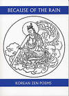 Because of the Rain: A Selection of Korean Zen Poems by Won-Chun Kim, Christopher Merrill (Paperback, 2006)