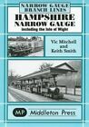 Hampshire Narrow Gauge: Including the Isle of Wight by Victor Mitchell, Keith Smith (Hardback, 2004)