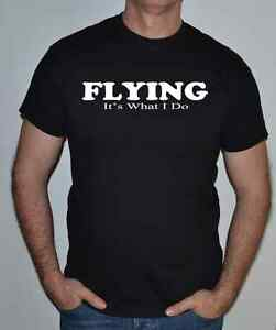 FLYING-ITS-WHAT-I-DO-FUN-T-SHIRT