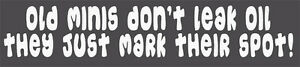 Old-MINIs-Don-039-t-Leak-Oil-They-just-mark-their-spot-Sticker-for-Austin-Rover
