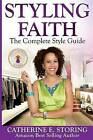 Styling Faith: The Complete Style Guide by Catherine E Storing (Paperback / softback, 2015)