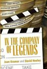 In the Company of Legends by Joan L. Kramer, David M. Heeley (Hardback, 2015)