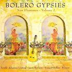 Bolero Gypsies New Flamenco, Vol. 2 by Various Artists (CD, Aug-2006, Bolero Records)