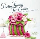 Pretty Funny Tea Cosies: & Other Beautiful Knitted Things by Loani Prior (Paperback, 2014)