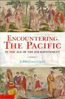 Encountering the Pacific in the Age of the Enlightenment by John Gascoigne (Hardback, 2014)