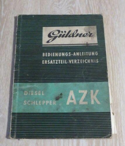 Güldner Schlepper AZK Bedienungssanleitung und Ersatzteilliste