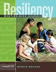 Resiliency: What We Have Learned by Bonnie Benard (Paperback, 2004)