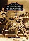 Doddridge and Ritchie Counties by Robert F Stealey (Paperback / softback, 2001)