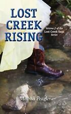 Lost Creek Rising Volume 2 of the Lost Creek Saga Series by Melissa Peagler...