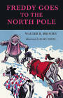 Freddy Goes to the North Pole by Walter R Brooks (Paperback / softback, 2013)