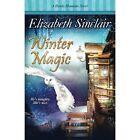 Winter Magic by Elizabeth Sinclair (Paperback / softback, 2013)