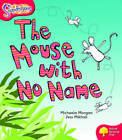 Oxford Reading Tree: Level 4: Snapdragons: the Mouse with No Name by Michaela Morgan (Paperback, 2004)