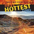Earth's Hottest Places by Sebastian Witiw (Hardback, 2015)