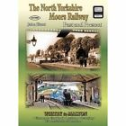 The North Yorkshire Moors Railway Past and Present by St. John Hunt (Paperback, 2015)