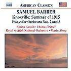 Samuel Barber - Barber: Knoxville - Summer of 1915; Essays for Orchestra Nos. 2 & 3 (2004)