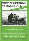 Sittingbourne to Ramsgate by Vic Mitchell, Keith Smith (Hardback, 1991)