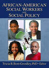 African-American Social Workers and Social Policy by Carlton E. Munson, Tricia B. Bent-Goodley (Paperback, 2003)