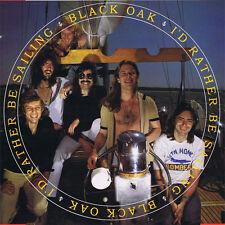 "Black Oak (Arkansas):  ""I'd Rather Be Sailing""   (CD)"