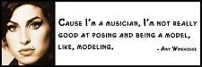 Wall Quote - Amy Winehouse - Cause I'm a musician, I'm not really good at posing