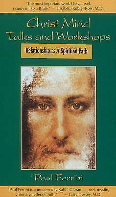 Relationship as a Spiritual Path (Christ Mind Talks & Workshops S.), Ferrini, Pa