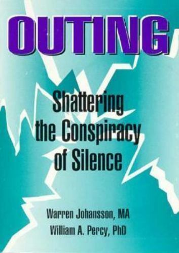 Outing : Shattering the Conspiracy of Silence