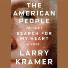 The American People, Vol. 1: Search for My Heart by Larry Kramer (CD-Audio, 2015)