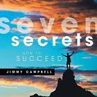 Seven Secrets: How to Succeed by Jimmy Campbell (Paperback / softback, 2013)