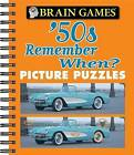 Brain Games 50's Remember When by Publications International, Ltd. (Spiral bound, 2015)