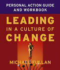 Leading in a Culture of Change: Personal Action Guide and Workbook by Michael G. Fullan (Paperback, 2004)