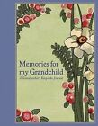 Memories for My Grandchild: A Grandmother's Keepsake Journal by Rizzoli International Publications (Hardback, 2011)
