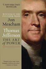 Thomas Jefferson : The Art of Power by Jon Meacham (2013, Paperback)