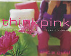 Think Pink: Mood and Colour for Modern Spaces by Tricia Guild, Elspeth Thompson (Hardback, 2002)
